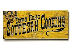 Down Home Southern Cooking sign #southern #sign