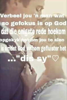 God het vir hom gefluister dis sy Dit is ware liefde Afrikaanse Quotes, True Love Quotes, My Man, Qoutes, Believe, Messages, God, Thoughts, Barn