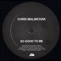 #ChrisMalinchak - So Good To Me by Chris Malinchak on SoundCloud