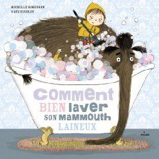 French edition of 'How To Wash a Woolly Mammoth'. Gloucester, Infant Activities, Activities For Kids, Album Jeunesse, Nursery School, Children's Literature, Thing 1, Children's Book Illustration, Book Cover Design
