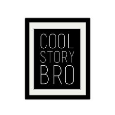 Cool Story Bro. Sassy. Cheeky. Funny Quote. by SamsSimpleDecor, $15.00