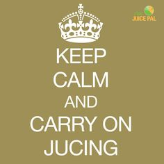 Keep Calm and Carry on Juicing.  #7dayjuicepal #Juiceapp #Juicingapp #Juicedetox #Juicediet