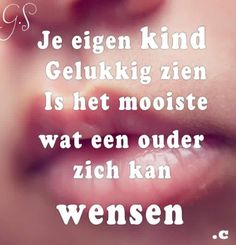 #gelukkig #kind #spreuken #nederlands