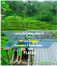 I can't visit every place in Bali. But, I am happy because I have seen these 6 places.