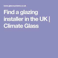 Find a glazing installer in the UK | Climate Glass