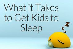 What It Takes to Get Kids to Sleep.  A step-by-step reference tool for those who think it just takes a bedtime story & a kiss. #humor