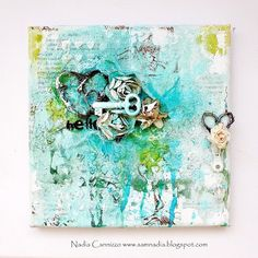 Donna Salazar Designs: Mixed Media Canvas by ~ Nadia Cannizzo