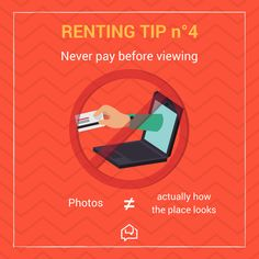 Renting Tip #3 - Never pay anything before viewing a place.   We've all been there! With the stress of finding a room in London, especially if it is at the last minute, we sometimes get pressured into paying in advance to secure a room to rent.   If you are not 100% sure about a property, wait another month or find temporary accommodation to give you time to find the ideal flat & flatmates.  Follow us for more renting tips!