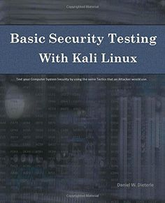 Basic Security Testing with Kali Linux by Daniel W. Basic Security Testing with Kali Linux by Daniel W.Dieterle will teach you t. Best Hacking Tools, Hacking Books, Computer Hacking, Computer Tips, Computer Technology, Computer Programming, Computer Science, Data Science, Revista Hustler