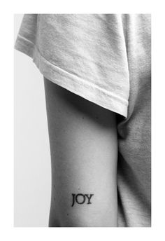 "Tatoo ""joy"" - not on the back of my arm, but I like how it's simple but powerful."