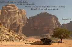 Psalm 27:5 ~ He will hide me in His tent & lift me onto a rock.