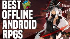Top 5 Best Offline Android RPG 2015 HD