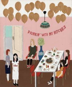 Drinking with my bitches. By Angela Dalinger