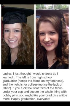 If you tuck the front third of the fabric under your cap and secure the whole thing with bobby pins, you might like your grad pics a little more! Happy graduation, everyone!