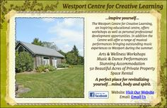 The Westport Centre for Creative Learning, an inspiring educational centre, offers workshops as well as personal professional development opportunities.