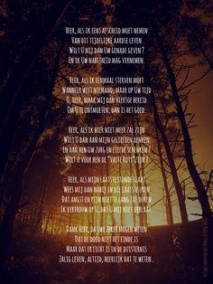 Heer, als ik eens afscheid moet nemen Van dit tijdelijke aardse leven Wilt U mij dan Uw genade geven ? En ik Uw nabijheid mag vernemen. Heer, als ik eenmaal sterven moet Wanneer weet niemand, maar op Uw tijd O, Heer, maak mij dan hiertoe bereid Om U te ontmoeten, dan is het goed. Heer, als ik... #Dood, #Leven, #Rots  https://www.dagelijksebroodkruimels.nl/als-ik-sterven-moet/