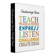 """Our Teacher Worlds To Live By T-shirts, mugs, buttons, magnets, cards, stickers, key chains, mousepads, hoodies, water bottles, and other teacher inspirational multicolors text design items reads """"Teach, Praise & Inspire, Express, Listen, Challenge, Create Ideas""""! These teacher slogan items make great gifts for teachers of elementary, high school, or even college professors! #motivational #teacher #quotes #inspirational #text #teaching #educational #teacher #inspiration #teachers #teacher…"""