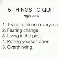 things to quit in life