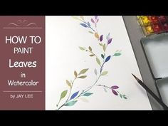 How to Paint Leaves in Watercolor / Painting with My Brushes - YouTube