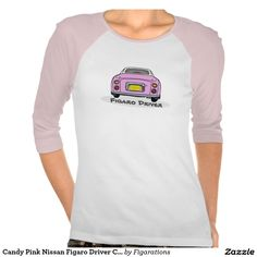 Candy Pink Nissan Figaro Driver Customisable T Shirt #figarations #zazzle
