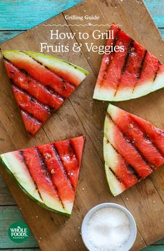 Grilling Guide: How to Grill Fruits and Veggies   Grilled Watermelon   Healthy recipes and tips   Summer   Outdoor Entertaining   Parties