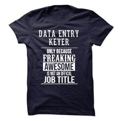 (Tshirt Top Tshirt Fashion) Data Entry Keyer T-Shirt  Teeshirt this week  Data Entry Keyer only because freaking awesome is not an offical job title  Tshirt Guys Lady Hodie  SHARE and Get Discount Today Order now before we SELL OUT  Camping entry keyer sweatshirt nee