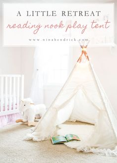 Create a little retreat right in your little girl's room by using a play tent…