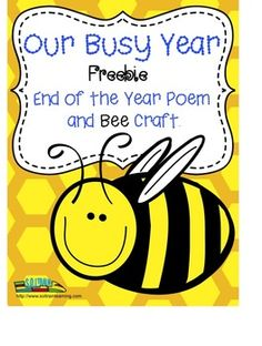 FREEBIE:  This is a poem about the end of the year and there is a simple Bee Craft that your kiddos will enjoy making and using to recite the poem.  You could also use the poem in a memory book. There is room at the bottom of the poem for a picture. #FREEBIE#bee#craft#poem#rhyme#TPT#teaching ideas#end of the year#education