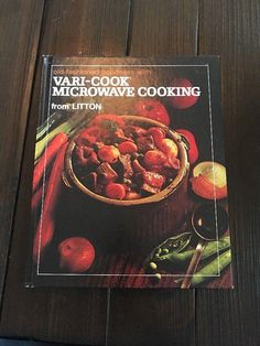 Old-Fashioned Goodness with Vari-Cook Microwave Cooking from Litton 1975 | Best Cookbooks | Popular Cookbooks | Recipes Books