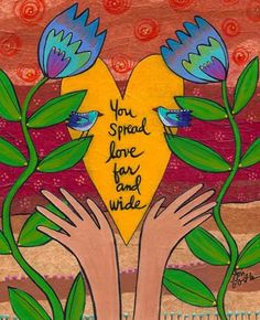 You Spread Love Far and Wide