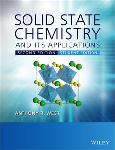 """Read """"Solid State Chemistry and its Applications"""" by Anthony R. West available from Rakuten Kobo. Solid State Chemistry and its Applications, Edition: Student Edition is an extensive update and sequel to the bestse. Metallic Bonding, Professor, Chemistry Textbook, Institute Of Physics, Electromagnetic Spectrum, Physical Properties, Engineering Technology, Materials Science, New Students"""