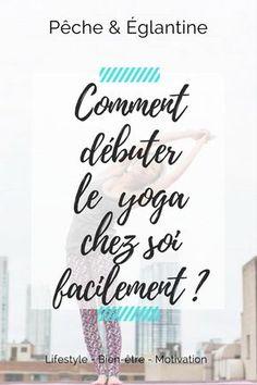 Comment débuter le yoga chez soi facilement ?