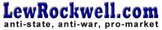 The daily news and opinion site LewRockwell.com was founded in 1999 by anarcho-capitalists Lew Rockwell [send him mail] and Burt Blumert to help carry on the anti-war, anti-state, pro-market work of Murray N. Rothbard. Among the hundreds of LRC writers over the years...  http://www.lewrockwell.com/#