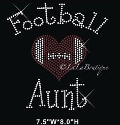 A personal favorite from my Etsy shop https://www.etsy.com/listing/264625701/football-aunt-iron-on-hot-fix-rhinestone