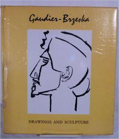 Gaudier-Brzeska Drawings and Sculpture: Henri Gaudier-Brzeska, Mervyn Levy: Amazon.com: Books