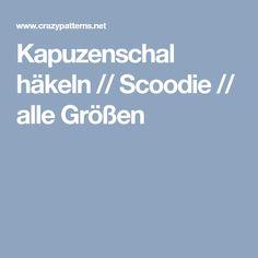 Kapuzenschal häkeln // Scoodie // alle Größen