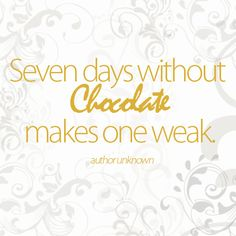 Better keep your strength up! www.mrscavanaughs.com #mrscavanaughs#chocolate #quotes