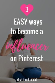 I'm dishing out all my secrets to becoming a social media influencer on Pinterest. Click through to read these 3 easy ways...