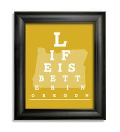 Oregon Eye Chart, Life is Better in Oregon 8 x 10 Giclee Print BUY 2 GET 1 FREE. $8.99, via Etsy.