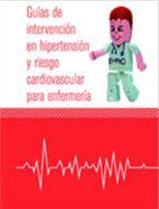 Acceso gratuito. Guías de intervención  en hipertensión y riesgo cardiovascular para enfermería