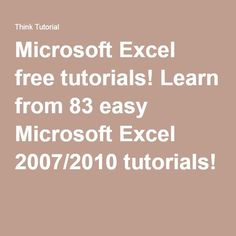 Microsoft Excel free tutorials! Learn from 83 easy Microsoft Excel 2007/2010 tutorials!