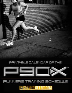 Train For Your Next 10k or Marathon with this printable P90X Runner's Training Schedule.