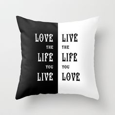Love the Life you Live Throw Pillow by Alice Gosling - $20.00