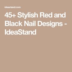 45+ Stylish Red and Black Nail Designs - IdeaStand