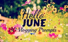30 June Vlogging Prompts