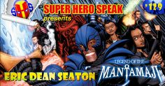 This week the guys sit down with Eric Dean Seaton. Not only is Eric a talented Television director that has worked on such shows as That's So Raven, True Jackson, VP, Kickin' It, Pair of Kings, Mighty Med, The Thundermans and many many more, he is also an independent comic book creator. His book LEGEND OF THE MANTAMAJI is a great new take on the super hero genre that our fans should definitely check out! So sit back and enjoy our interview with Eric Dean Seaton!