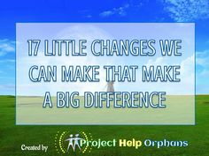 17-little-changes-we-can-make-that-make-a-big-difference by Nicole Elmore via Slideshare