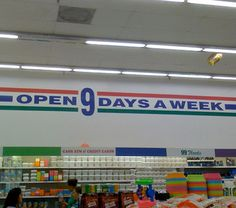 Open 9 days a week , glad I don't live there.  7 day work week is killer, can't imagine 9