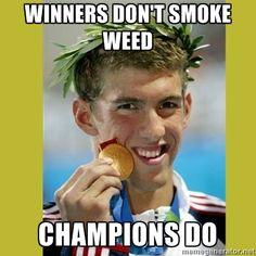 Winners don't smoke weed Champions Do