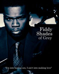 Fiddy Shades of Grey - I always found this line from In Da Club funny, now its hilarious good-laughs I Smile, Make Me Smile, Haha Funny, Hilarious, Funny Stuff, Funny Shit, Ghetto Funny, Funny Things, Random Stuff